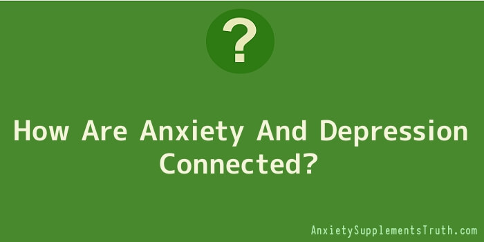 How Are Anxiety And Depression Connected