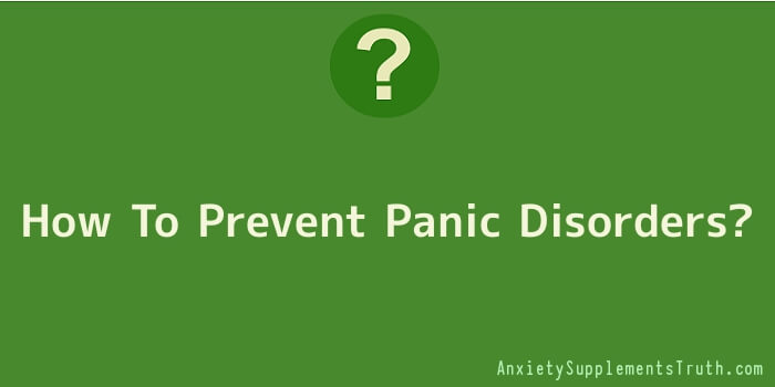 How To Prevent Panic Disorders