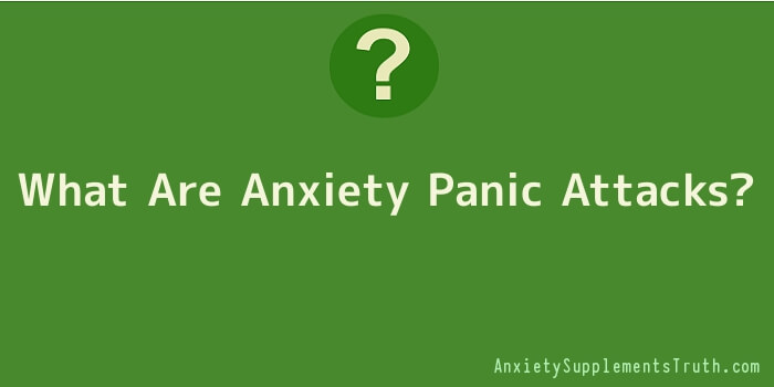 What Are Anxiety Panic Attacks