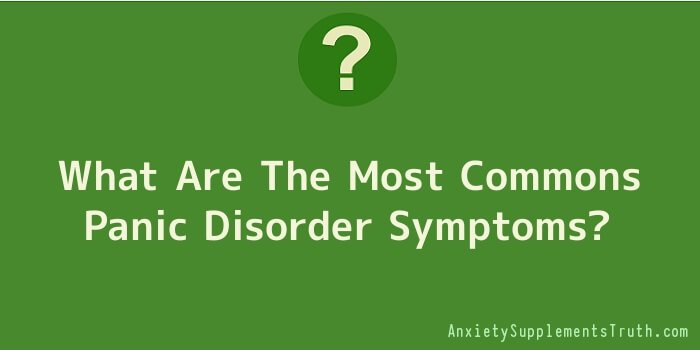What Are The Most Commons Panic Disorder Symptoms
