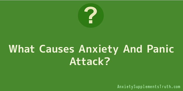 What Causes Anxiety And Panic Attack