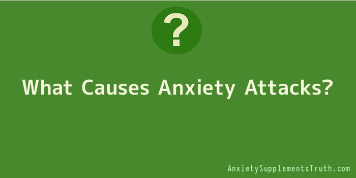 What Causes Anxiety Attacks
