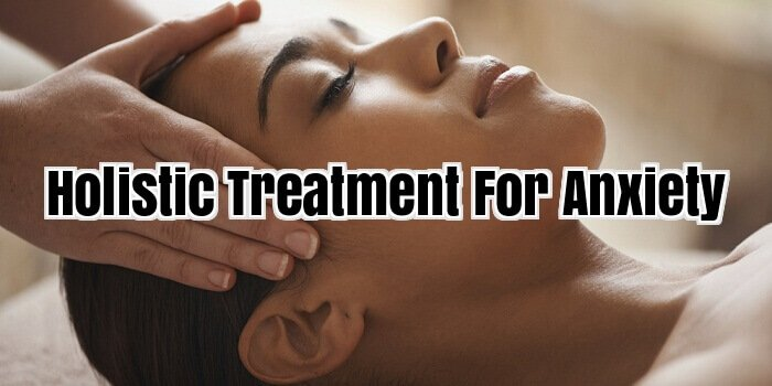 Holistic Treatment For Anxiety