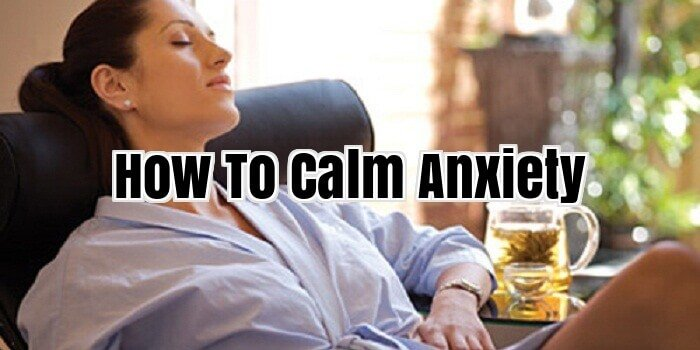 How To Calm Anxiety