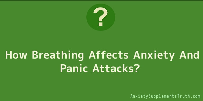 How Breathing Affects Anxiety And Panic Attacks
