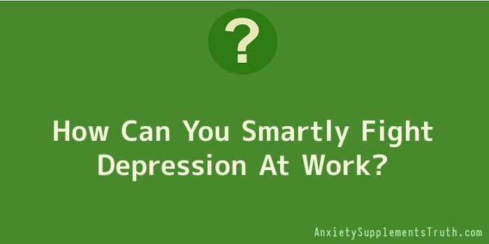 How Can You Smartly Fight Depression At Work