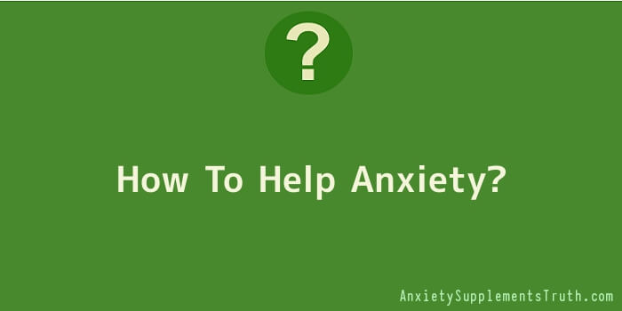 How To Help Anxiety