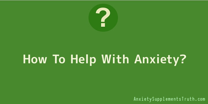 How To Help With Anxiety