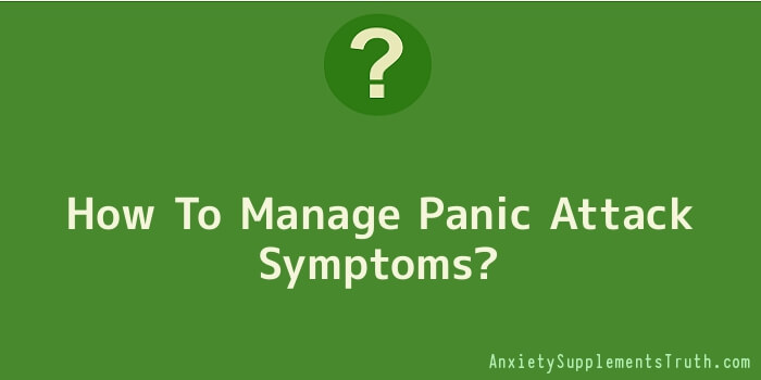How To Manage Panic Attack Symptoms