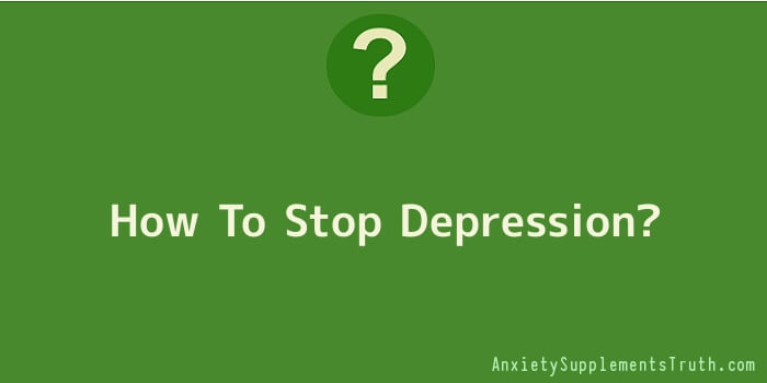 How To Stop Depression