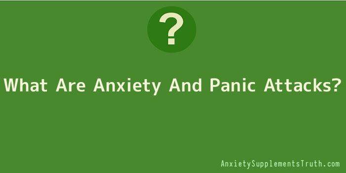 What Are Anxiety And Panic Attacks