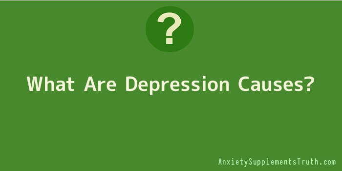 What Are Depression Causes