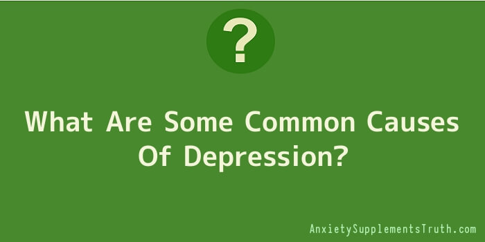 What Are Some Common Causes Of Depression