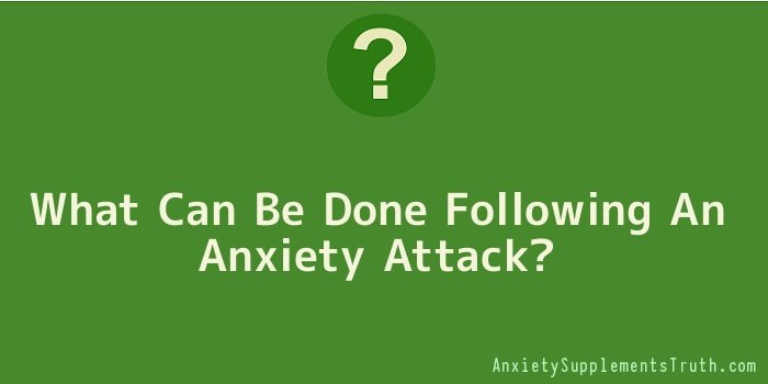What Can Be Done Following An Anxiety Attack