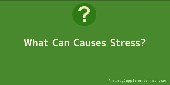 What Can Causes Stress