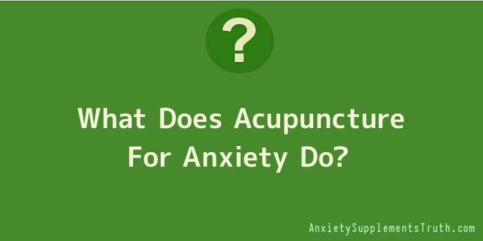 What Does Acupuncture For Anxiety Do