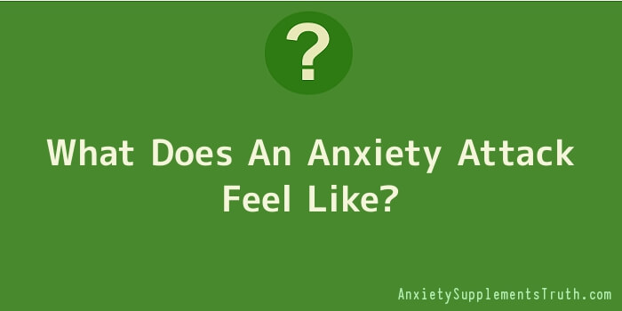 What Does An Anxiety Attack Feel Like