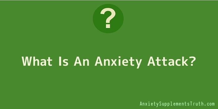 What Is An Anxiety Attack