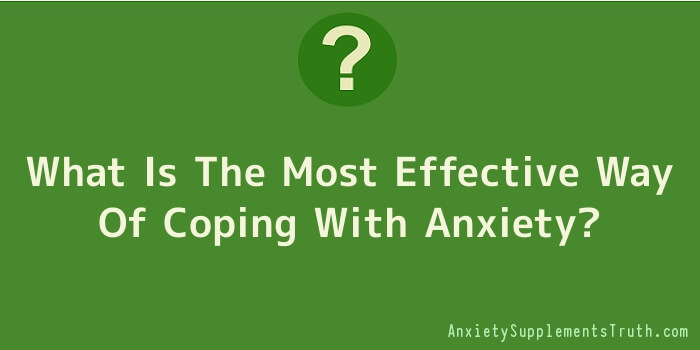 What Is The Most Effective Way Of Coping With Anxiety